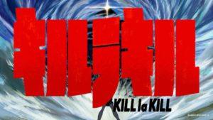 Kill la Kill (Убей или умри, Круши Кромсай)